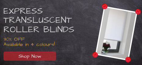 Express Transluscent Roller Blinds 30% Off, Show Now!
