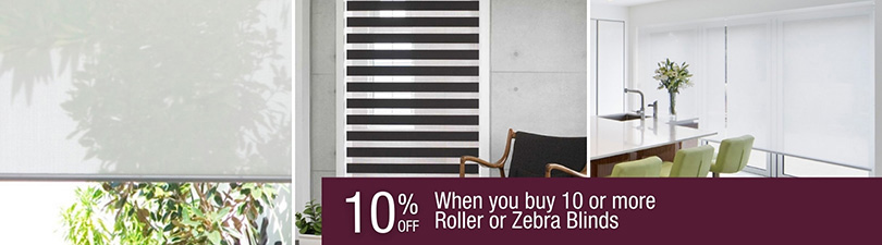 10% off when you buy 10 or more Roller or Zebra Blinds