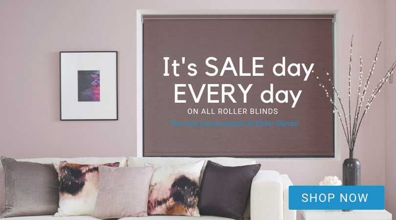 Its sale day everyday on all roller blinds