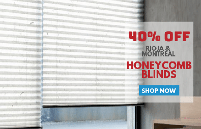 40% Off Rioja & Montreal Honeycomb Blinds